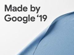 谷歌2019秋季新品发布会在哪看直播?谷歌2019秋季新品发布会网络直播地址